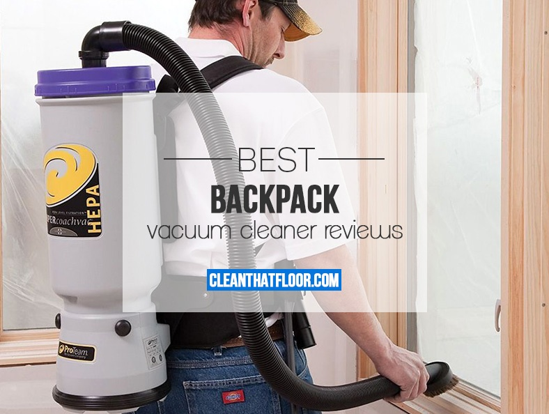 ee5f57c409b The 7 Best Backpack Vacuum Cleaner for Commercial and Home Reviews